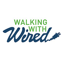 Walking With Wired